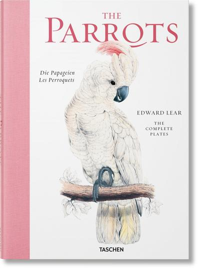 Edward Lear. The Parrots. The Complete Plates. Die Papageien / Les Perroquets