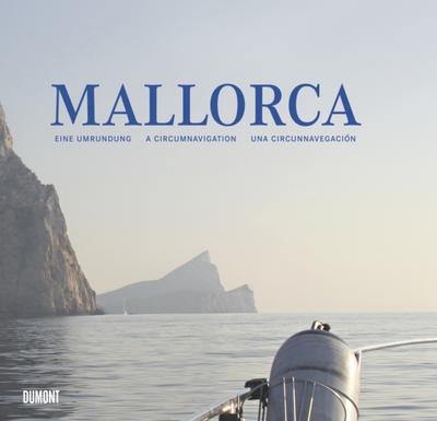 Mallorca. Eine Umrundung: Eine Umrundung. A Circumnavigation. Una