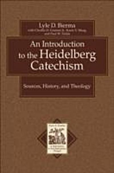 Introduction to the Heidelberg Catechism (Texts and Studies in Reformation and Post-Reformation Thought)