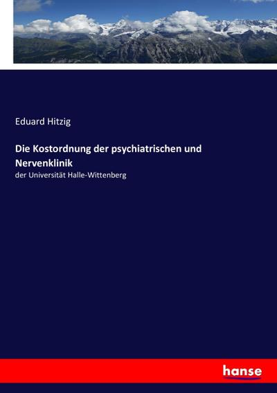 Die Kostordnung der psychiatrischen und Nervenklinik