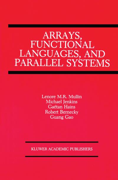 Arrays, Functional Languages, and Parallel Systems