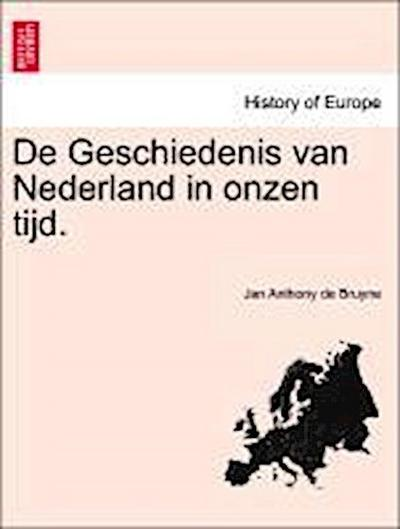De Geschiedenis van Nederland in onzen tijd, deel IV
