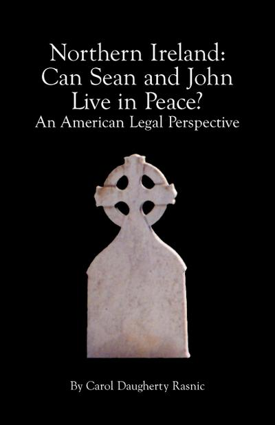 Northern Ireland: Can Sean and John Live in Peace? an American Legal Perspective