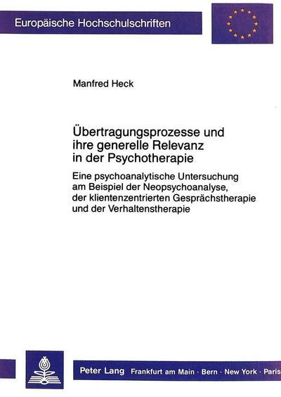 Übertragungsprozesse und ihre generelle Relevanz in der Psychotherapie