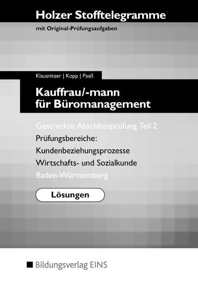Holzer Stofftelegramme Baden-Württemberg – Kauffrau/-mann für Büromanagement: Gestreckte Abschlussprüfung Teil 2: Lösungen