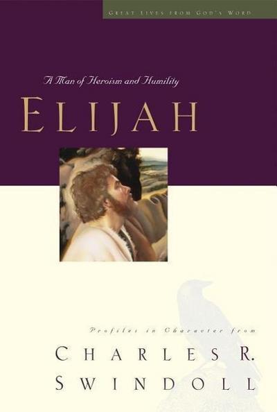 Elijah, 5: A Man of Heroism and Humility
