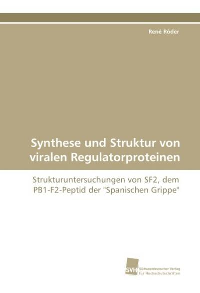 Synthese und Struktur von viralen Regulatorproteinen