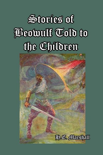 Stories of Beowulf Told to the Children