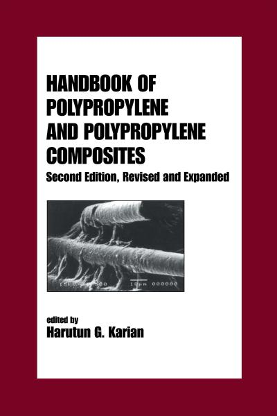 Handbook of Polypropylene and Polypropylene Composites, Revised and Expanded