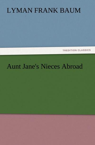 Aunt Jane's Nieces Abroad