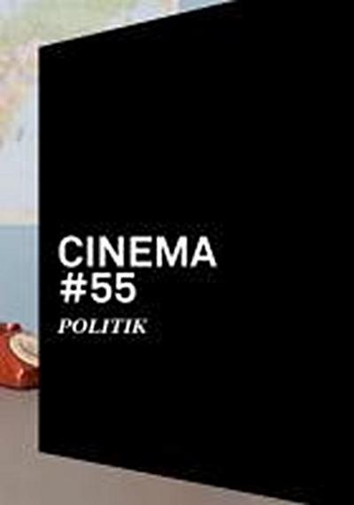 Cinema 55: Politik: Schweizer Fimjahrbuch;