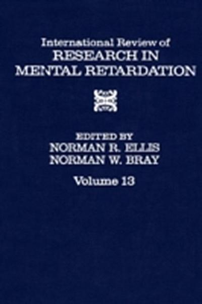 INT'L REV OF RESR IN MNTL RETARDTN V13