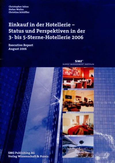 Einkauf in der Hotellerie: Status und Perspektiven in der 3- bis 5-Sterne-Hotellerie 2006