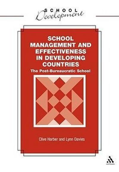 School Management and Effectiveness in Developing Countries: The Post-Bureaucratic School