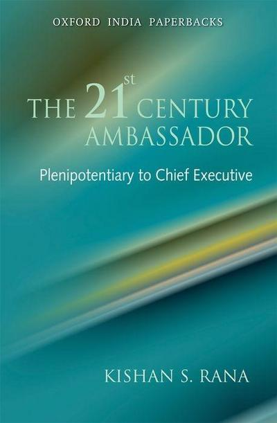 The 21st Century Ambassador: Plenipotentiary to Chief Executive