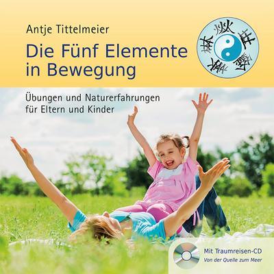Die Fünf Elemente in Bewegung, m. Audio-CD