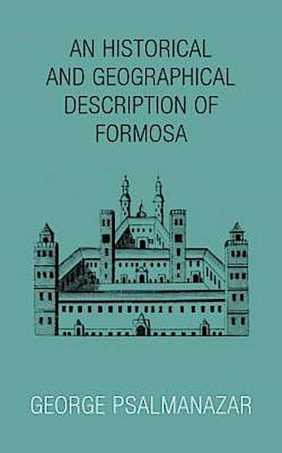 An Historical and Geographical Description of Formosa