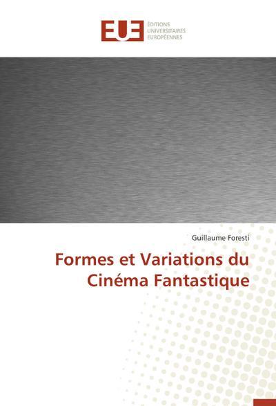 Formes et Variations du Cinéma Fantastique