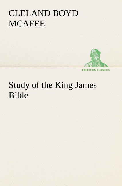 Study of the King James Bible Cleland Boyd McAfee