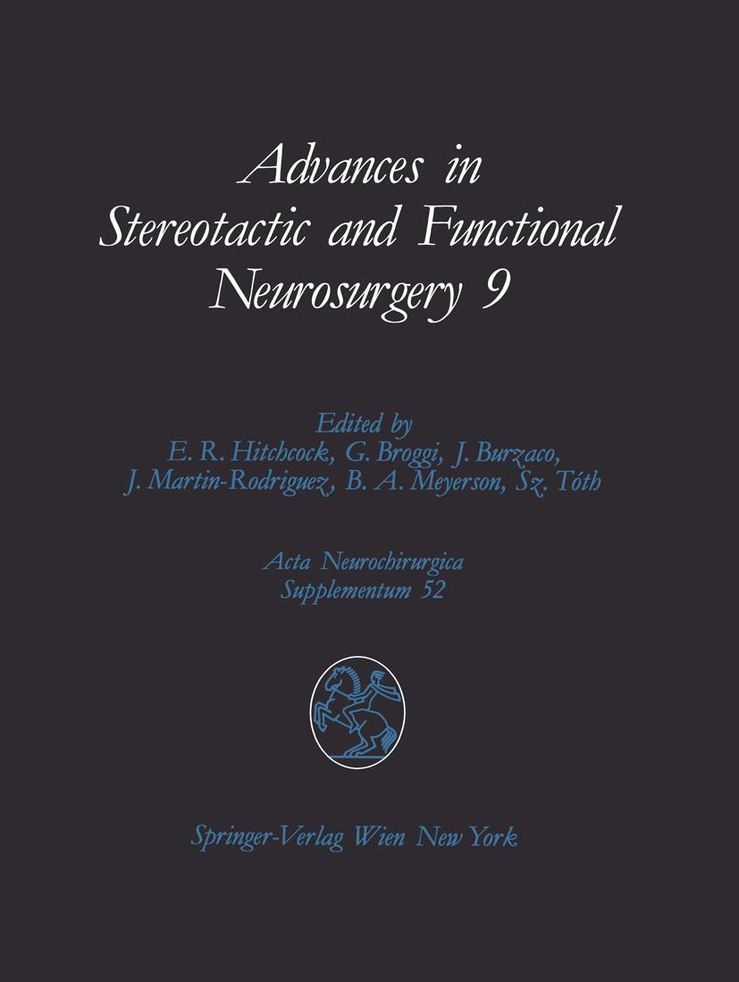 Advances in Stereotactic and Functional Neurosurgery 9 Edward R. Hitchcock