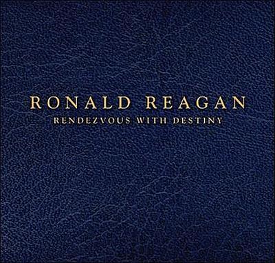 Ronald Reagan: Rendezvous with Destiny