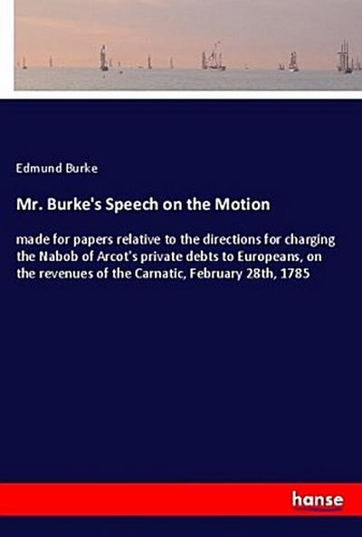 Mr. Burke's Speech on the Motion
