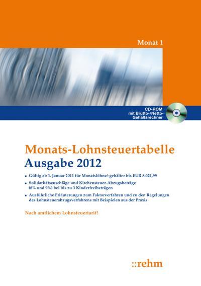 Monats-Lohnsteuertabelle 2012: Solidaritätszuschläge und Kirchensteuer-Abzugsbeträge (8% und 9%), mit bis zu 3 Kinderfreibeträgen, ausführlichen Erläuterungen mit Beispielen aus der Praxis