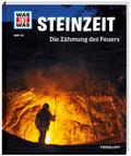WAS IST WAS Band 138 Steinzeit. Die Zähmung d ...