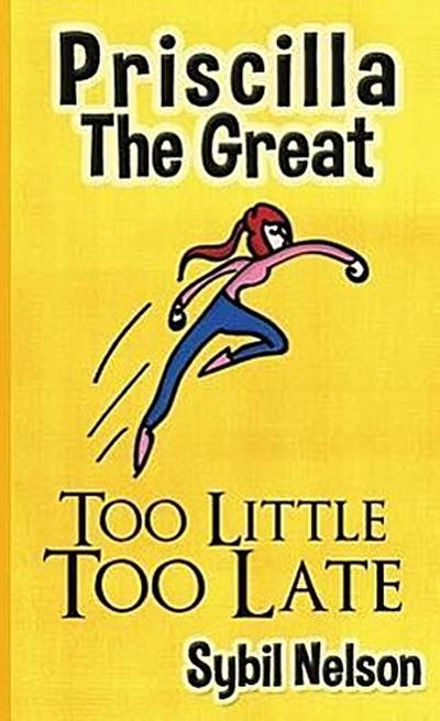 Priscilla the Great: Too Little Too Late