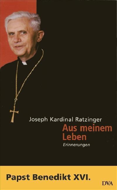 Benedikt XVI - Aus meinem Leben
