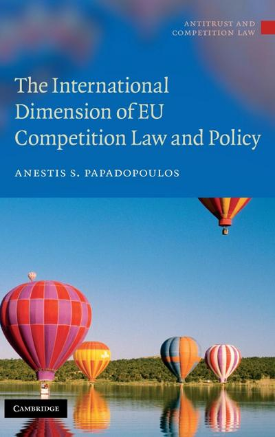 The International Dimension of EU Competition Law and Policy
