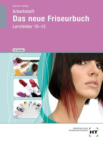 Das neue Friseurbuch. Arbeitsheft mit eingetragenen Lösungen LF 10-13
