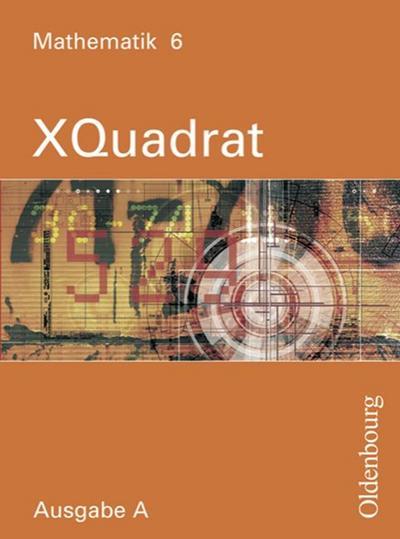XQuadrat (Oldenbourg) - Ausgabe A - Baden-Württemberg, Hessen, Niedersachsen, Rheinland-Pfalz und das Saarland: Band 6: 10. Schuljahr - Schülerbuch