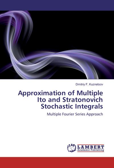 Approximation of Multiple Ito and Stratonovich Stochastic Integrals