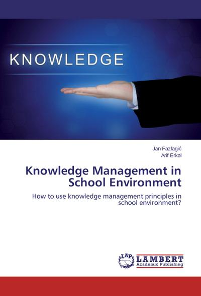 Knowledge Management in School Environment