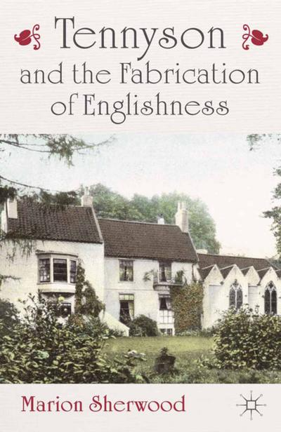 Tennyson and the Fabrication of Englishness