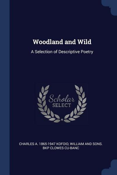 Woodland and Wild: A Selection of Descriptive Poetry