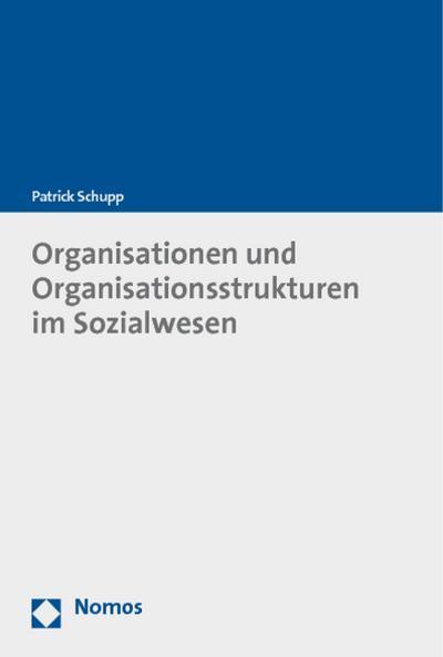 Organisationen und Organisationsstrukturen im Sozialwesen