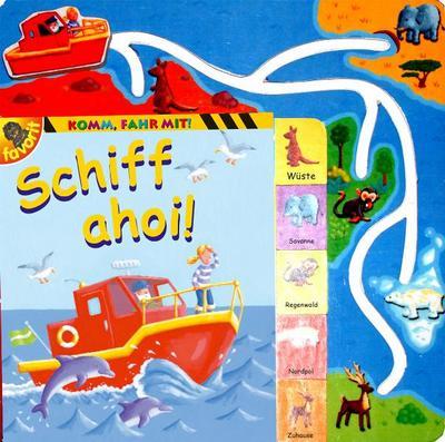 Komm, fahr mit!  -  Schiff ahoi! - Favorit - Pappbilderbuch, Deutsch, Regine Götz, ,