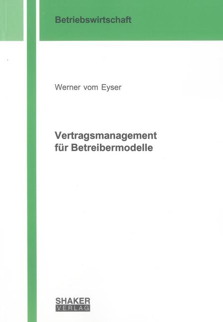 Vertragsmanagement für Betreibermodelle ~ Werner Vom Eyser ~  9783844002850