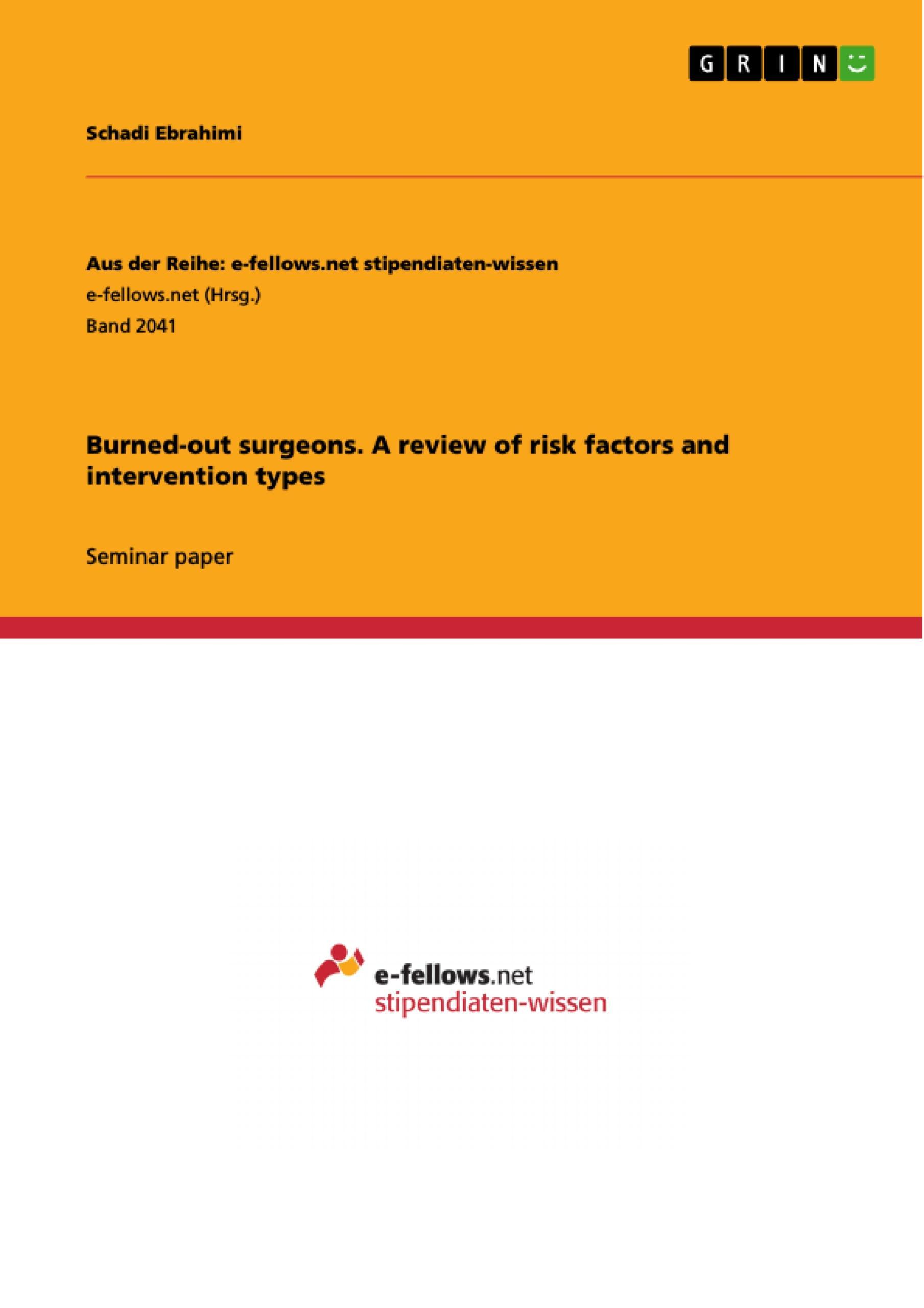 Burned-out surgeons. A review of risk factors and intervention types, Schad ...