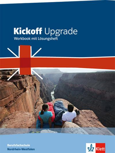 Kickoff Upgrade. Workbook mit Lösungsheft. Nordrhein-Westfalen