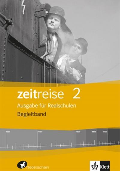 Zeitreise 2. Begleitband.Ausgabe für Realschulen in Niedersachsen 2015