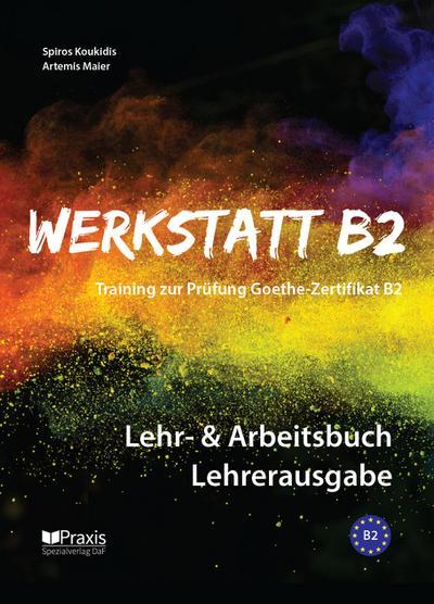 Werkstatt B2 - Lehr- & Arbeitsbuch Lehrerausgabe