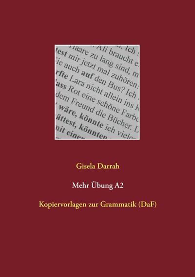 Mehr Übung A2: Kopiervorlagen zur Grammatik (DaF)