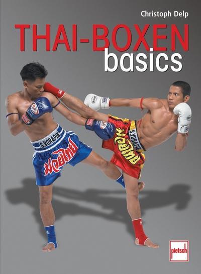Thai-Boxen basics; Deutsch; 322 farb. Fotos, 1 schw.-w. Foto