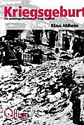 Kriegsgeburt: Ein autobiografisches Fragment
