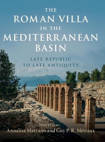 The Roman Villa in the Mediterranean Basin