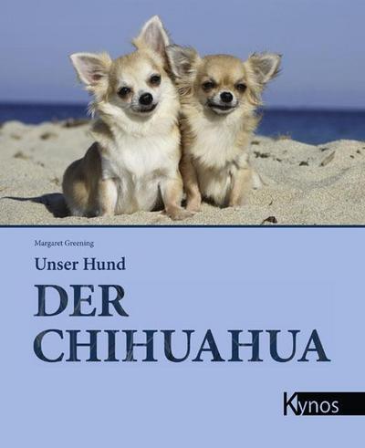 Unser Hund. Der Chihuahua