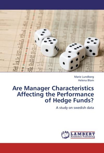 Are Manager Characteristics Affecting the Performance of Hedge Funds?